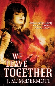 We Leave Together by J. M. McDermott