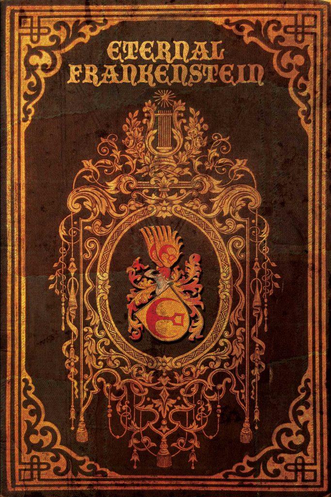 Eternal Frankenstein edited by Ross E. Lockhart