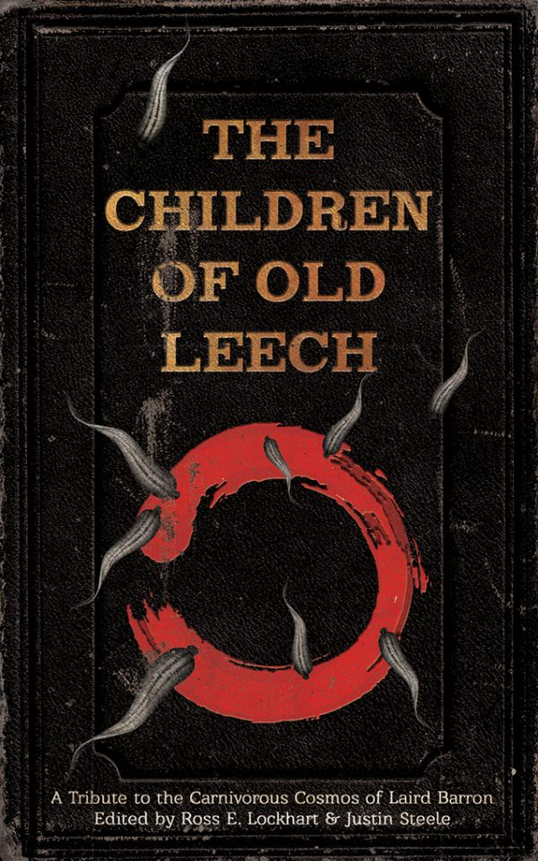 The Children of Old Leech: A Tribute to the Carnivorous Cosmos of Laird Barron