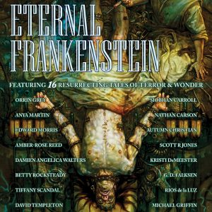 Eternal Frankenstein edited by Ross E Lockhart