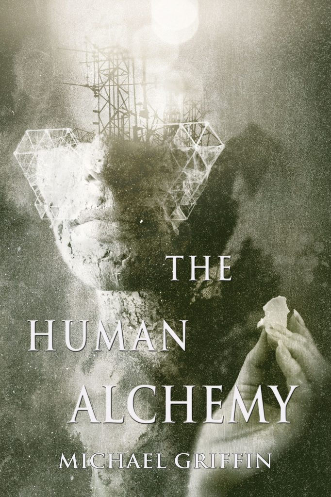 The Human Alchemy by Michael Griffin