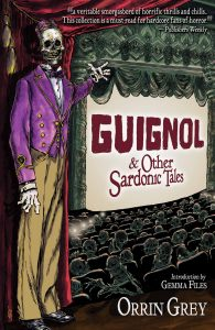 Guignol & Other Sardonic Tales by Orrin Grey