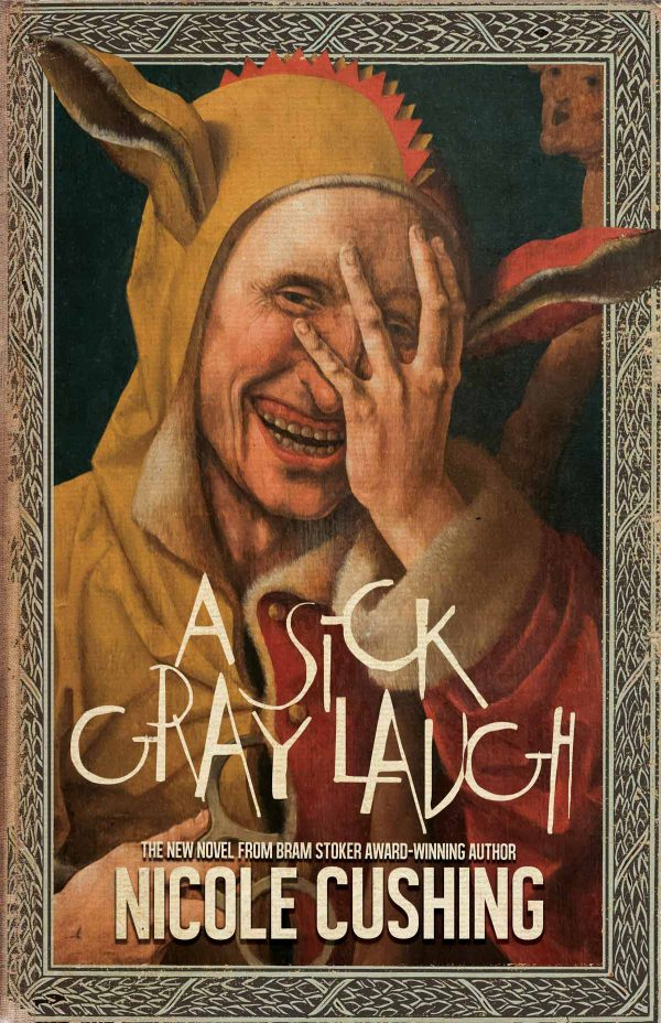A Sick Gray Laugh by Nicole Cushing