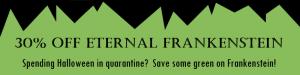 Halloween Sale on Eternal Frankenstein