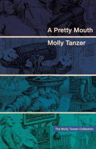 A Pretty Mouth by Molly Tanzer